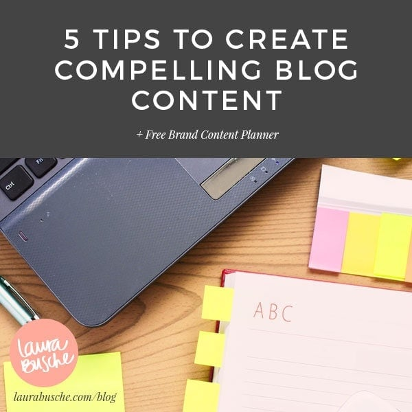 5 Tips to Create Compelling Blog Content in 2015 + Free Brand Content Planner