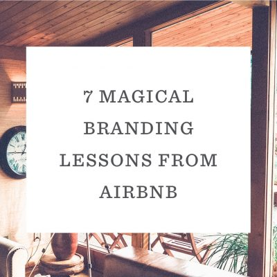 7 Magical Branding Lessons from Airbnb
