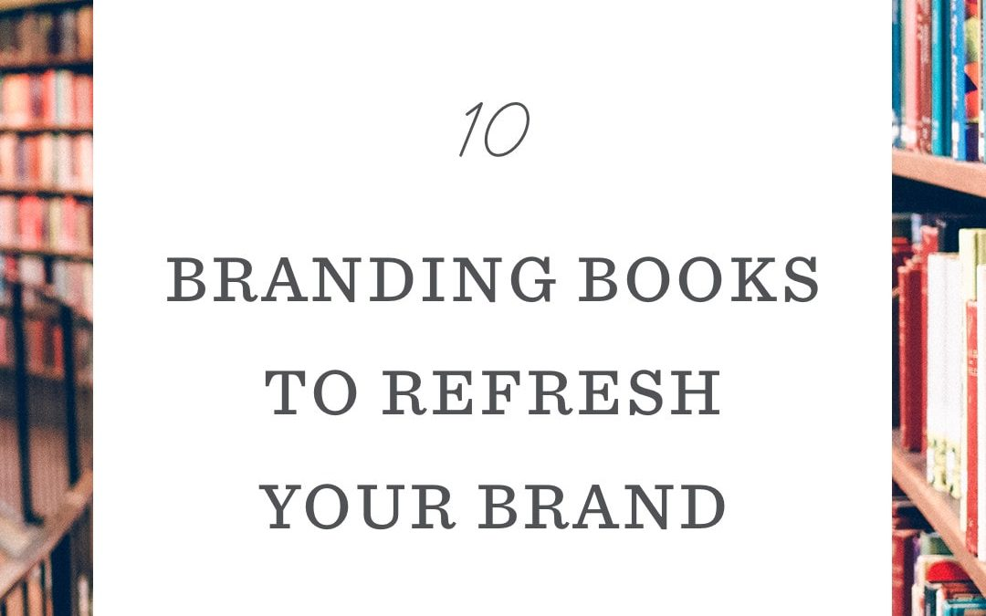 10 Branding Books to Refresh Your Business in 2018