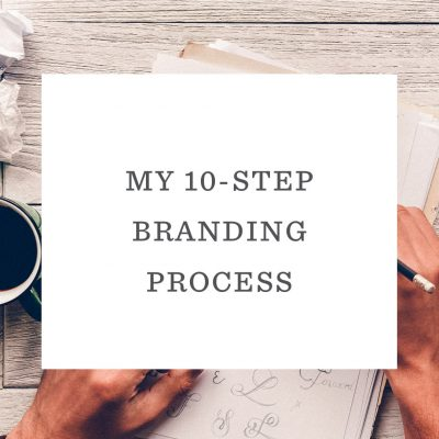 How to Design a Brand: My 10-Step Branding Process