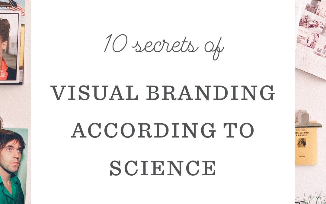 10 Secrets of Visual Branding, According to Science