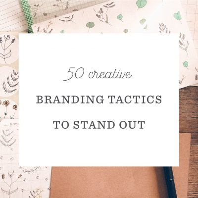 50 Creative Branding Tactics to Differentiate Your Business